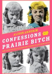 Confessions of a Prairie Bitch: How I Survived Nellie Oleson and Learned to Love Being Hated Pdf Book