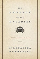 The Emperor of All Maladies: A Biography of Cancer Pdf Book