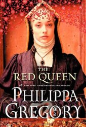 The Red Queen (The Plantagenet and Tudor Novels, #3; Cousins War #2)