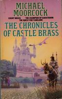 The Chronicles of Castle Brass: Count Brass/Quest for Tanelorn/Champion of Garathorm