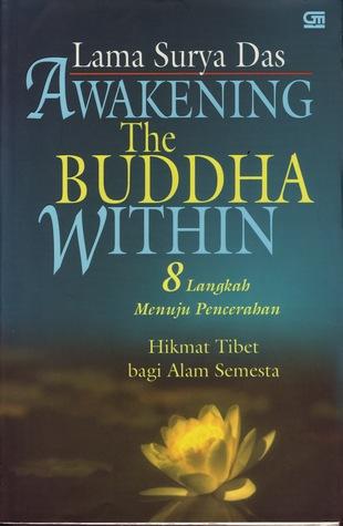 Awakening the Buddha Within. 8 Langkah Menuju Pencerahan. Hikmat Tibet bagi Alam Semesta