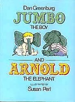 Jumbo the Boy and Arnold the Elephant