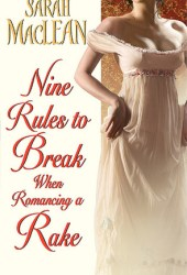 Nine Rules to Break When Romancing a Rake (Love By Numbers, #1) Pdf Book