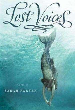 #Printcess review of Lost Voices by Sarah Porter