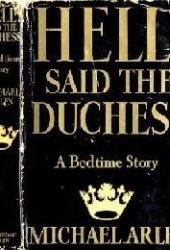 Hell! Said the Duchess: A Bedtime Story