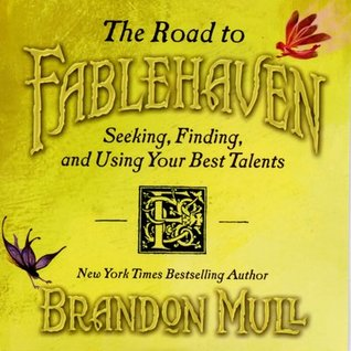The Road to Fablehaven: Seeking, Finding and Using Your Best Talents