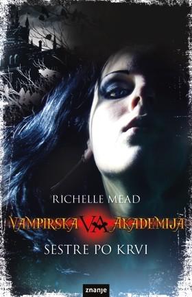 Sestre po krvi (Vampirska akademija, #1)