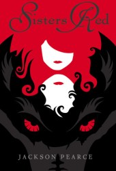 Sisters Red (Fairytale Retellings, #1)