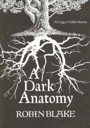 A Dark Anatomy (Cragg & Fidelis Mystery, #1) Pdf Book