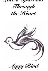 Like a Sparrow Through the Heart (Like a Sparrow, #1)