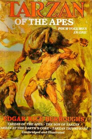 Tarzan of the Apes: Tarzan of the Apes/The Son of Tarzan/Tarzan at the Earth's Core/Tarzan Triumphant