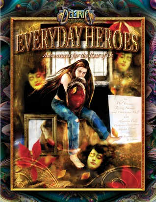 Everyday Heroes: Adventures for the Rest of Us (Deliria Sagabook #1)