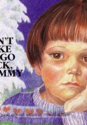 Don't Make Me Go Back, Mommy: A Child's Book about Satanic Ritual Abuse (Hurts of Childhood Series) Pdf Book