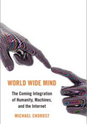 World Wide Mind: The Coming Integration of Humanity, Machines, and the Internet Pdf Book