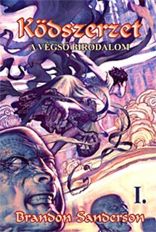 Ködszerzet: A Végső Birodalom 1. (Mistborn #1, 1 of 2)