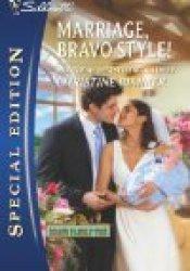 Marriage, Bravo Style! (Bravo Family, #31) Pdf Book