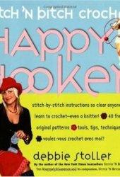Stitch 'n Bitch Crochet: The Happy Hooker Pdf Book