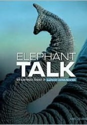 Elephant Talk: The Surprising Science of Elephant Communication Pdf Book