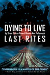 Last Rites (Dying to Live, #3)