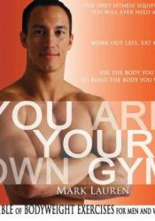 You Are Your Own Gym: The Bible Of Bodyweight Exercises For Men And Women Pdf Book