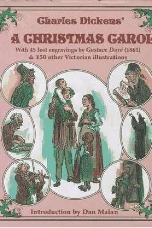 Charles Dickens' a Christmas Carol: With 45 Lost Gustav Dore Engravings (1861 and 130 Other Victorian Illustrations; Introduction by Dan Malan