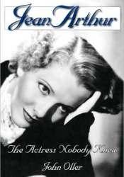 Jean Arthur: The Actress Nobody Knew Pdf Book