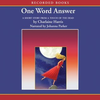 One Word Answer (Sookie Stackhouse, #5.1)