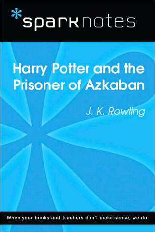 Harry Potter and the Prisoner of Azkaban (SparkNotes Literature Guide Series)