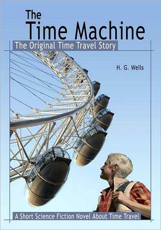The Time Machine: The Original Time Travel Story