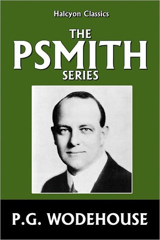 The Psmith Series by P.G. Wodehouse