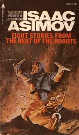 Eight Stories from The Rest of the Robots (Robot, #0.2.1)
