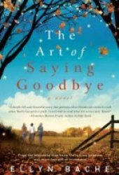The Art of Saying Goodbye Pdf Book