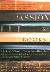 A Passion for Books: A Book Lover's Treasury of Stories, Essays, Humor, Love and Lists on Collecting, Reading, Borrowing, Lending, Caring for, and Appreciating Books Pdf Book