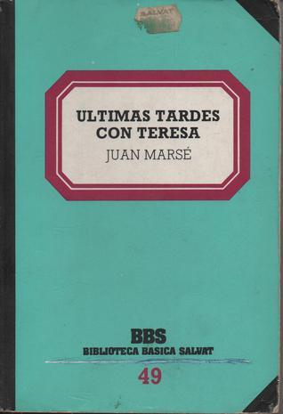 Ultimas Tardes con Teresa (Biblioteca Básica Salvat, #49)