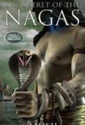 The Secret of the Nagas (Shiva Trilogy #2)