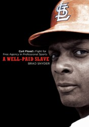 A Well-Paid Slave: Curt Flood's Fight for Free Agency in Professional Sports Pdf Book