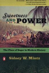 Sweetness and Power: The Place of Sugar in Modern History Pdf Book