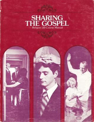 Sharing the Gospel: Religion 130 Course Manual