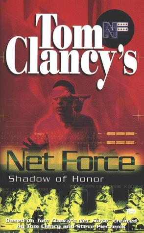 Shadow of Honor (Tom Clancy's Net Force Explorers, #8)