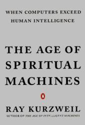 The Age of Spiritual Machines: When Computers Exceed Human Intelligence Pdf Book