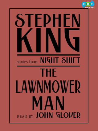 The Lawnmower Man: Stories from Night Shift
