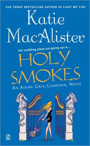 Holy Smokes (Aisling Grey, #4)