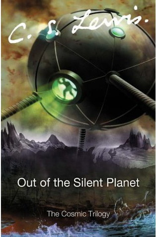 Out of the Silent Planet (The Space Trilogy, #1)