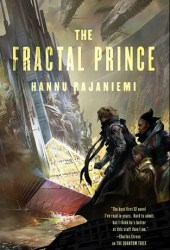 The Fractal Prince (Jean le Flambeur, #2) Book Pdf
