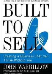 Built to Sell: Creating a Business That Can Thrive Without You Pdf Book