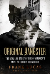 Original Gangster: The Real Life Story of One of America's Most Notorious Drug Lords Pdf Book