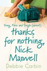 Thanks for Nothing, Nick Maxwell