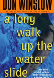 A Long Walk Up the Water Slide (Neal Carey #4) Pdf Book
