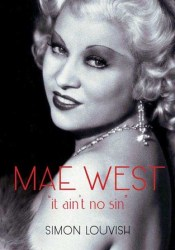 Mae West: It Ain't No Sin Pdf Book