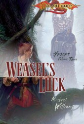 Weasel's Luck (Dragonlance: Heroes, #3)